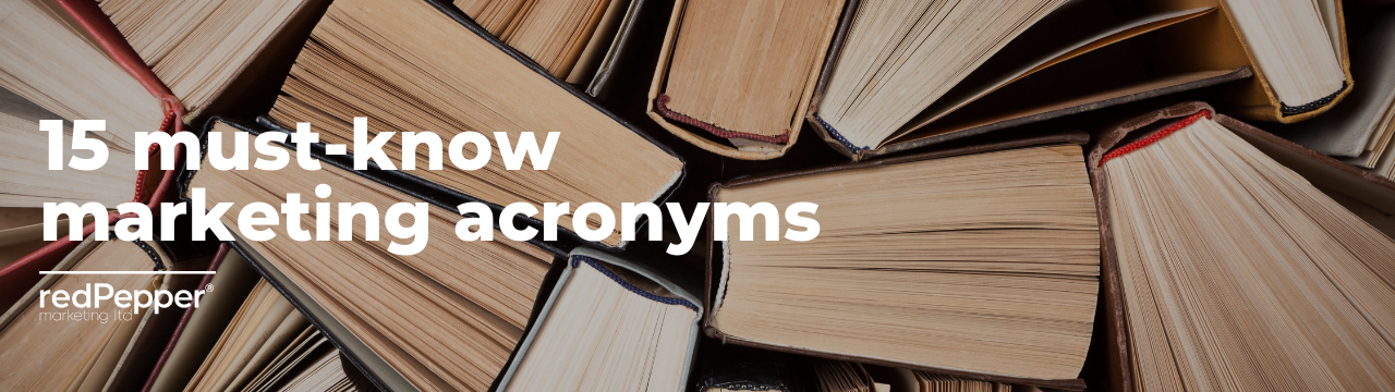 15 must-know marketing acronyms