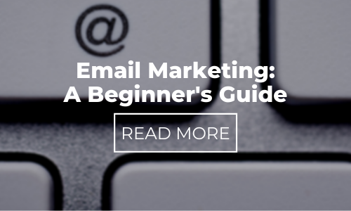 Email Marketing: A Beginner's Guide