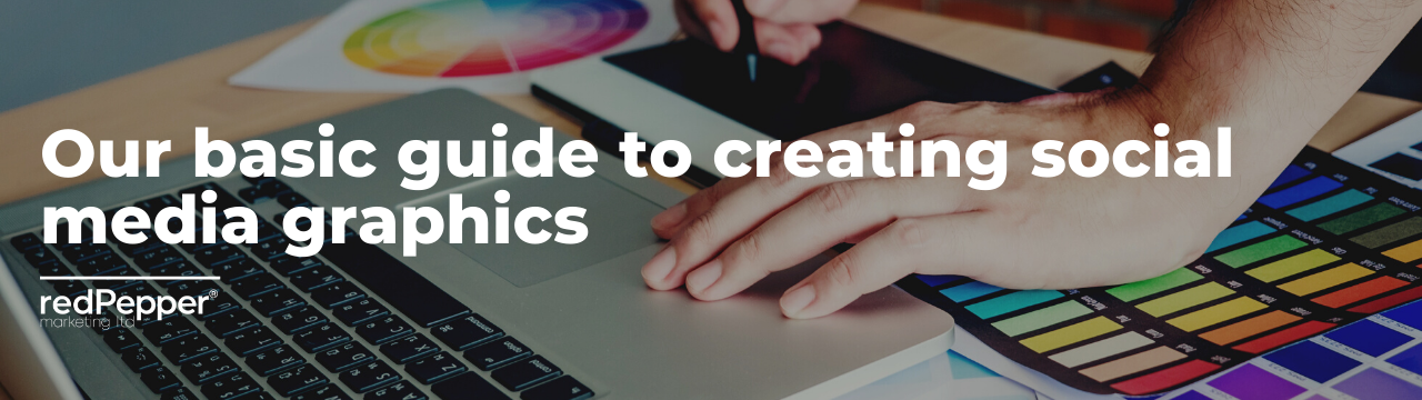 Our basic guide to creating social media graphics